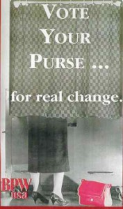 To underscore the economic inequity women face in their jobs BPW/USA launched its Red Purse Campaign with the theme 'Better Pay for Women' in 1987.